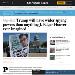 Trump will have wider spying powers than anything J. Edgar Hoover ever imagined