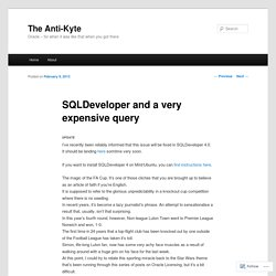 SQLDeveloper and a very expensive query