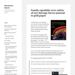 Family squabble over safety of eye therapy forces journal to pull paper