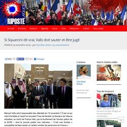Si Squarcini dit vrai, Valls doit sauter et être jugé