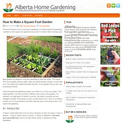 How to Make a Square Foot Garden | Alberta Home Gardening