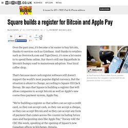 Square builds a register for Bitcoin and Apple Pay