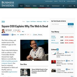 Square COO Explains Why The Web Is Dead
