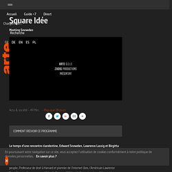 Square Idée - Meeting Snowden