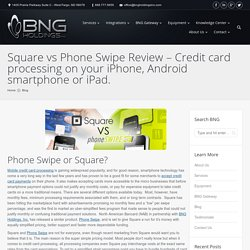 Square vs Phone Swipe Review for credit card processing