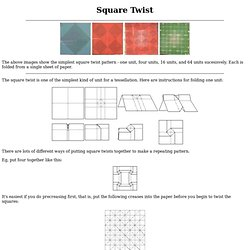 The Square Twist Is One Of Simplest Kind Unit For A Tessellation Here Are Instructions Folding There
