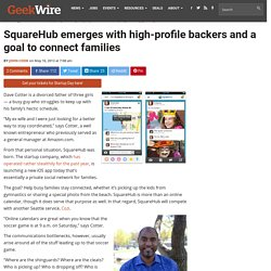 SquareHub emerges with high-profile backers and a goal to connect families