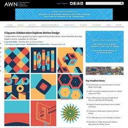 9 Squares Collaboration Explores Motion Design