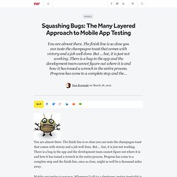 Squashing Bugs: The Many Layered Approach to Mobile App Testing