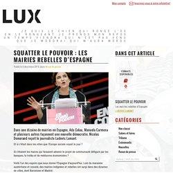 Squatter le pouvoir : les mairies rebelles d'Espagne - Lux Éditeur