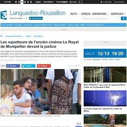Les squatteurs de l'ancien cinéma Le Royal de Montpellier devant la justice - France 3 Languedoc-Roussillon