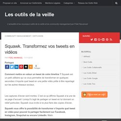 Squawk. Transformez vos tweets en vidéos