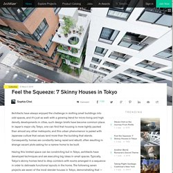 Feel the Squeeze: 7 Skinny Houses in Tokyo