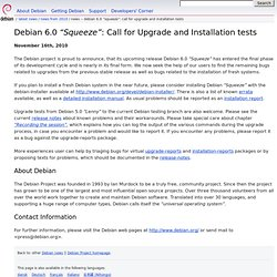 "Debian 6.0 ""Squeeze"": Call for Upgrade and Installation tests"