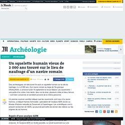 Un squelette humain vieux de 2000 ans trouvé sur le lieu de naufrage d'un navire romain