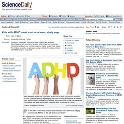 Kids with ADHD must squirm to learn, study says