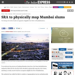 SRA to physically map Mumbai slums