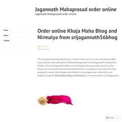 Order online Khaja Maha Bhog and Nirmalya from srijagannath56bhog – Jagannath Mahaprasad order online