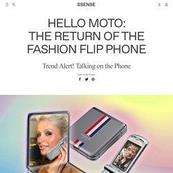 Hello Moto: The Return of the Fashion Flip Phone