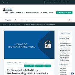 SSL Handshake Error - How to Fix SSL Handshake Failed Error?