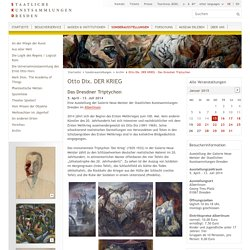 Staatliche Kunstsammlungen Dresden-Otto Dix. DER KRIEG - Das Dresdner Triptychon