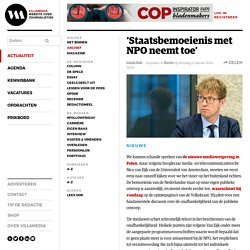 'Staatsbemoeienis met NPO neemt toe'