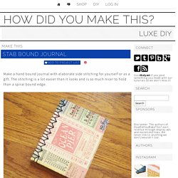 Make This - Stab Bound Journal - Luxe DIY - How Did You Make This?