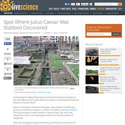 Spot Where Julius Caesar Was Stabbed Discovered