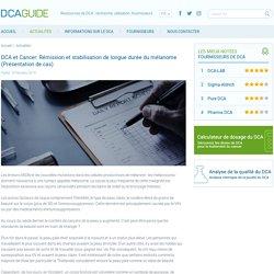 DCA et Cancer: Rémission et stabilisation de longue durée du mélanome (Présentation de cas)