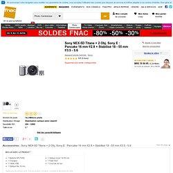 Sony NEX-5D Titane + 2 Obj. Sony E : Pancake 16 mm f/2.8 + Stabilisé 18 - 55 mm f/3.5 - 5.6 - Appareil photo numérique reflex à la Fnac