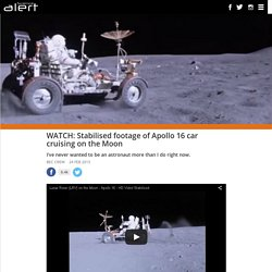 Stabilised footage of Apollo 16 car cruising on the Moon