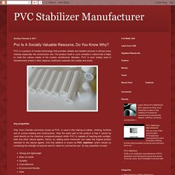 PVC Stabilizer Manufacturer: Pvc Is A Socially Valuable Resource, Do You Know Why?