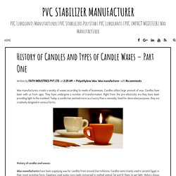 History of Candles and Types of Candle Waxes – Part One ~ PVC Stabilizer Manufacturer