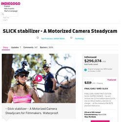 SLICK stabilizer - A Motorized Camera Steadycam