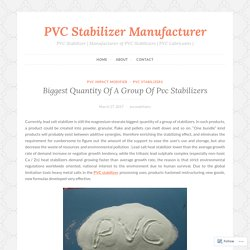 Biggest Quantity Of A Group Of Pvc Stabilizers – PVC Stabilizer Manufacturer
