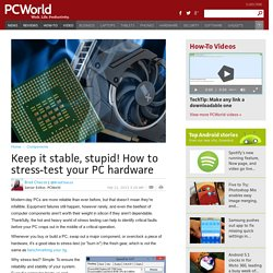 ▶ Keep it stable, stupid! How to stress-test your PC hardware