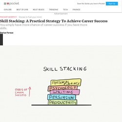 Skill Stacking: A Practical Strategy To Achieve Career Success - Darius Foroux - Pocket