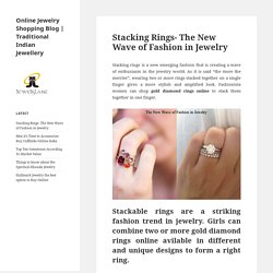 Stacking Rings- The New Wave of Fashion in Jewelry