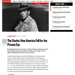 The Stacks: How America Fell for the Private Eye