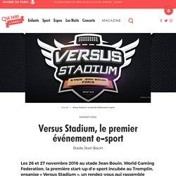 Versus Stadium, le premier événement e-sport – Que Faire à Paris ?