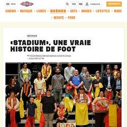 «Stadium», une vraie histoire de foot