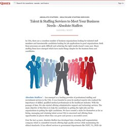 Talent & Staffing Services to Meet Your Busines... - Absolute Staffers - Healthcare Staffing Services - Quora