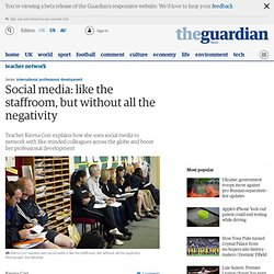 Social media: like the staffroom, but without all the negativity