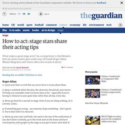 How to act: stage stars share their acting tips