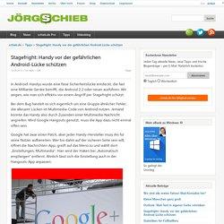 Stagefright: Handy vor der gefährlichen Android-Lücke schützen