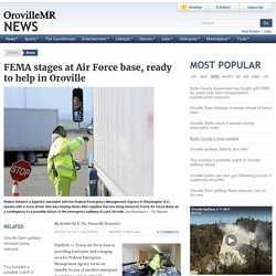 FEMA stages at Air Force base, ready to help in Oroville