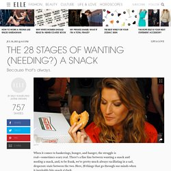 The 28 Stages of Wanting (Needing?) a Snack