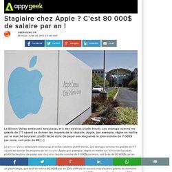 Stagiaire chez Apple ? C'est 80 000$ de salaire par an !