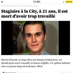 Stagiaire à la City, à 21 ans, il est mort d'avoir trop travaillé - 2 mai 2014