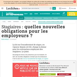 Stagiaires : quelles nouvelles obligations pour les employeurs ?